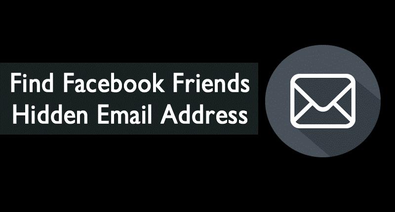 How To Find Facebook Friends Hidden Email Address