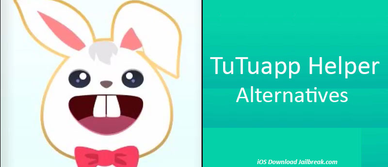 Tutuapp Alternative iOS 11, 10 for iPhone, iPad with and Without Jailbreak